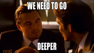 Inception meme: We need to go deeper