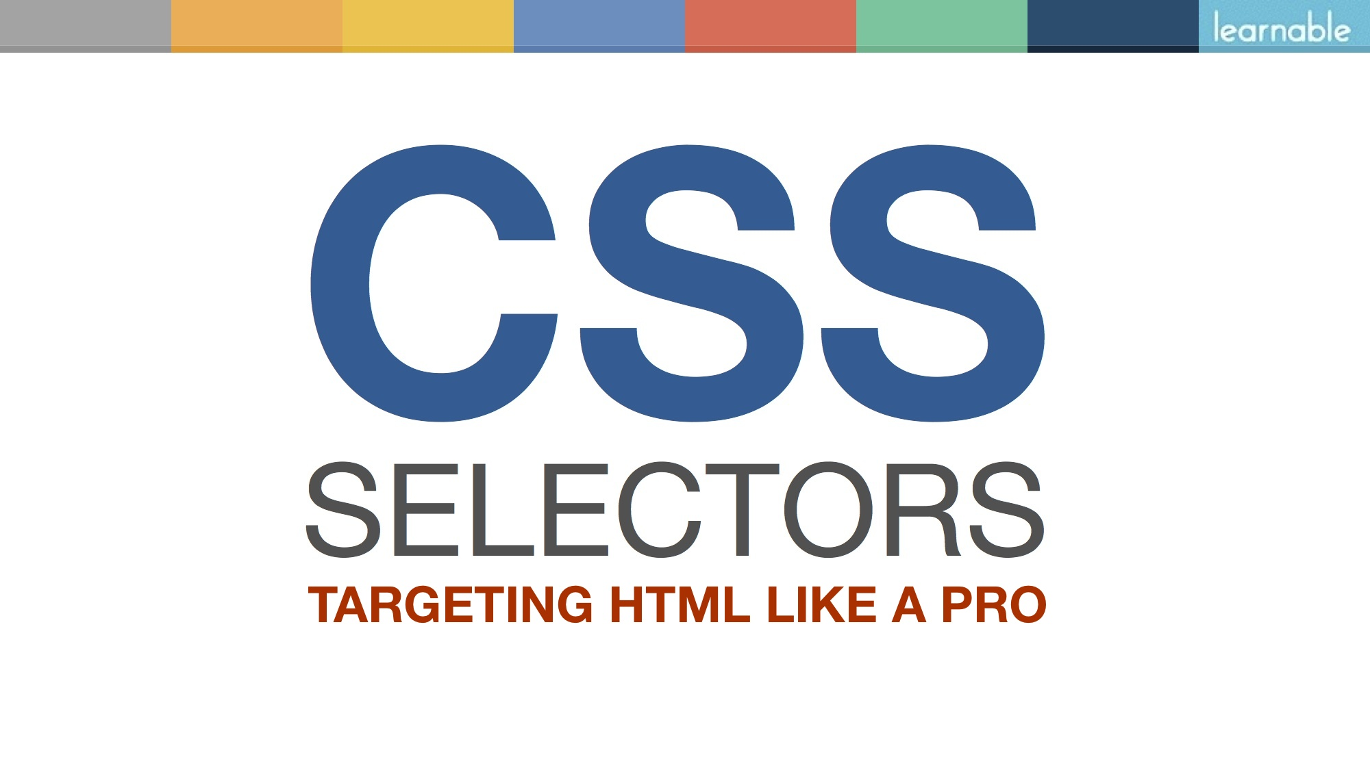 CSS Selectors: Targeting HTML Like a Pro