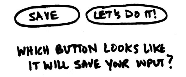 "Two buttons ""Save"" and ""let's do it"" -- which will save your input?"