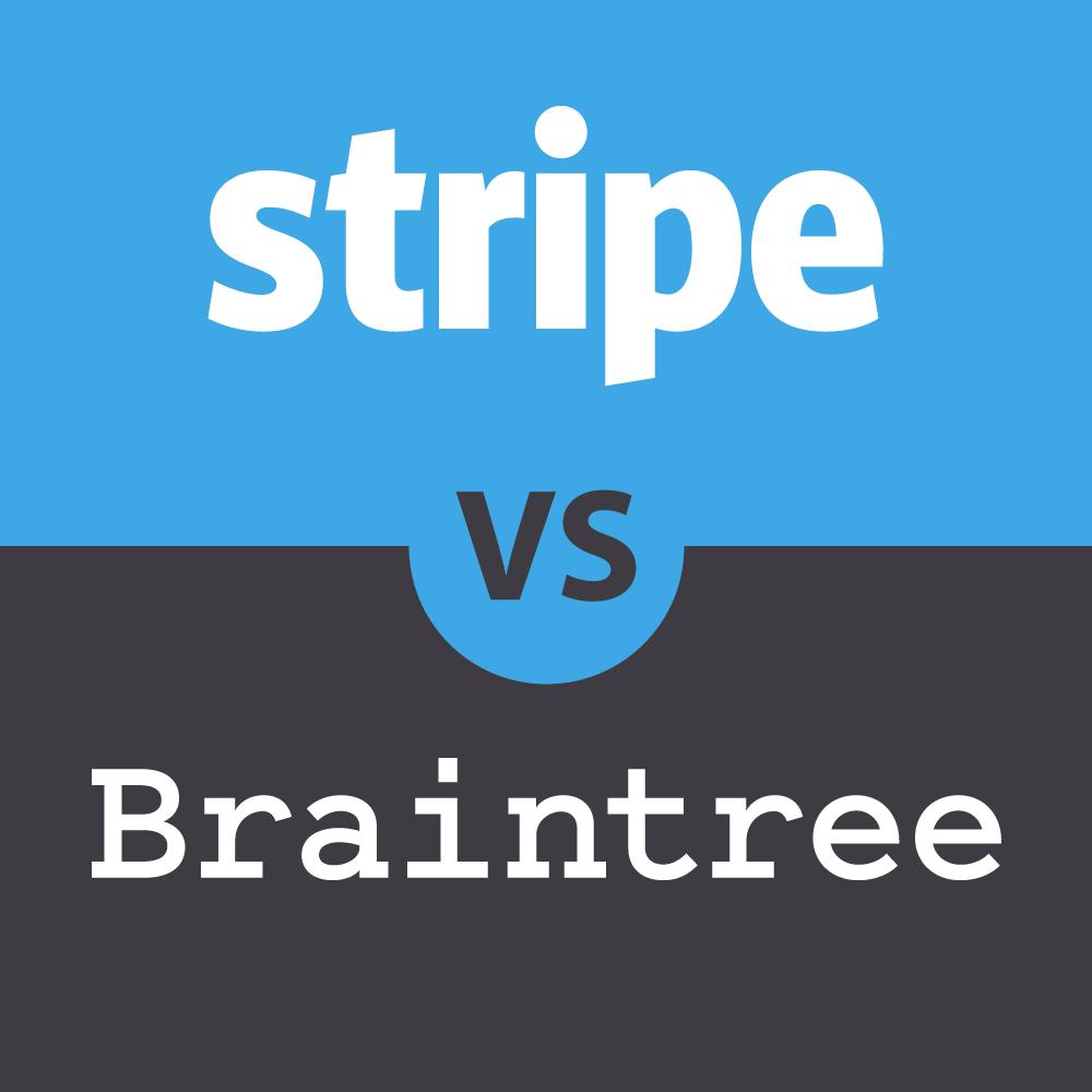 Stripe vs Braintree