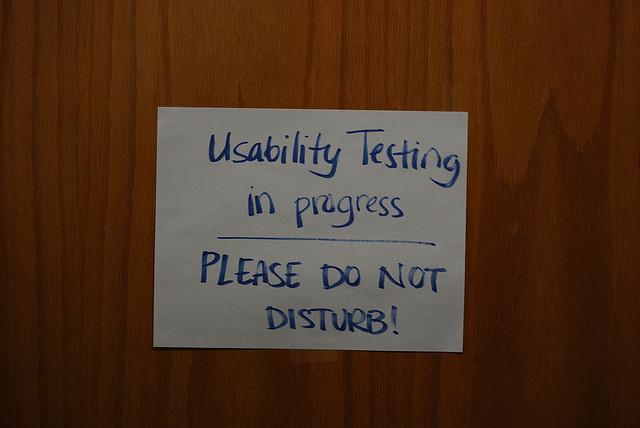 "Sign on door: ""Usability testing in Progress. Do not disturb"""