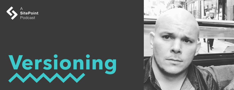 The Versioning Show, with Ken Wheeler