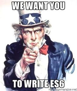 Uncle Sam saying 'We want you to write ES6 JavaScript'