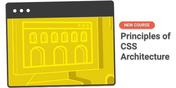 Principles of CSS Architecture