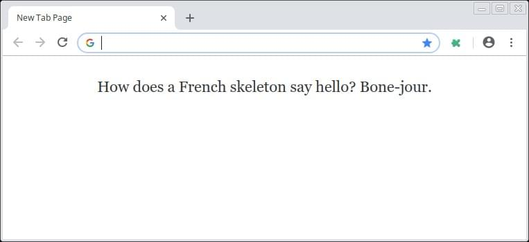 How does a French skeleton say hello? Bone-jour