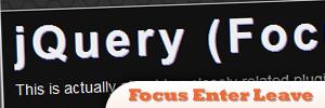 jQuery-Focus-Enter-Leave.jpg